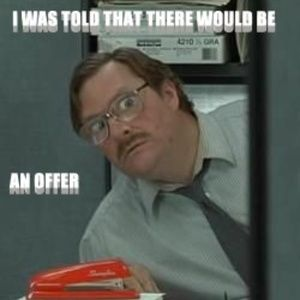 IF YOU MADE AN OFFER THAT WOULD BE GREAT